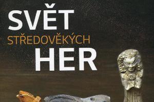 Nová kniha jihlavského muzea: SVĚT STŘEDOVĚKÝCH HER